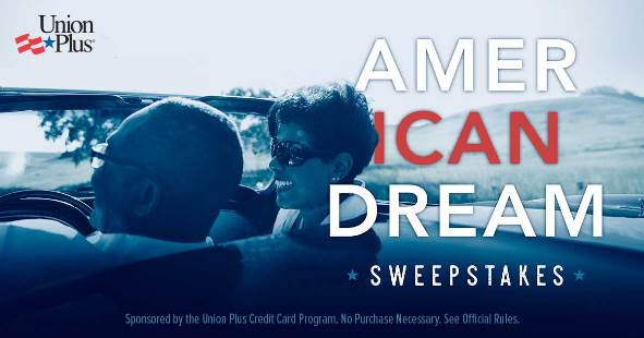 Enter the Union Plus American Dream Sweepstakes
