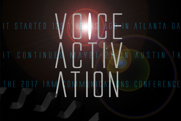 Activate Your Voice at the IAM Communications Conference
