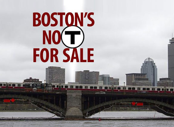 Privatization of MBTA is Wrong for Massachusetts Working People