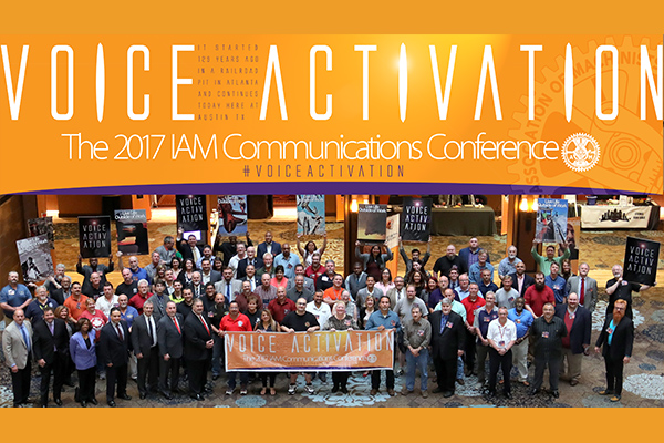 Machinists Activate Their Voices at 2017 Communications Conference