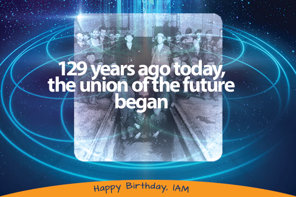 Happy 129th Birthday, Machinists