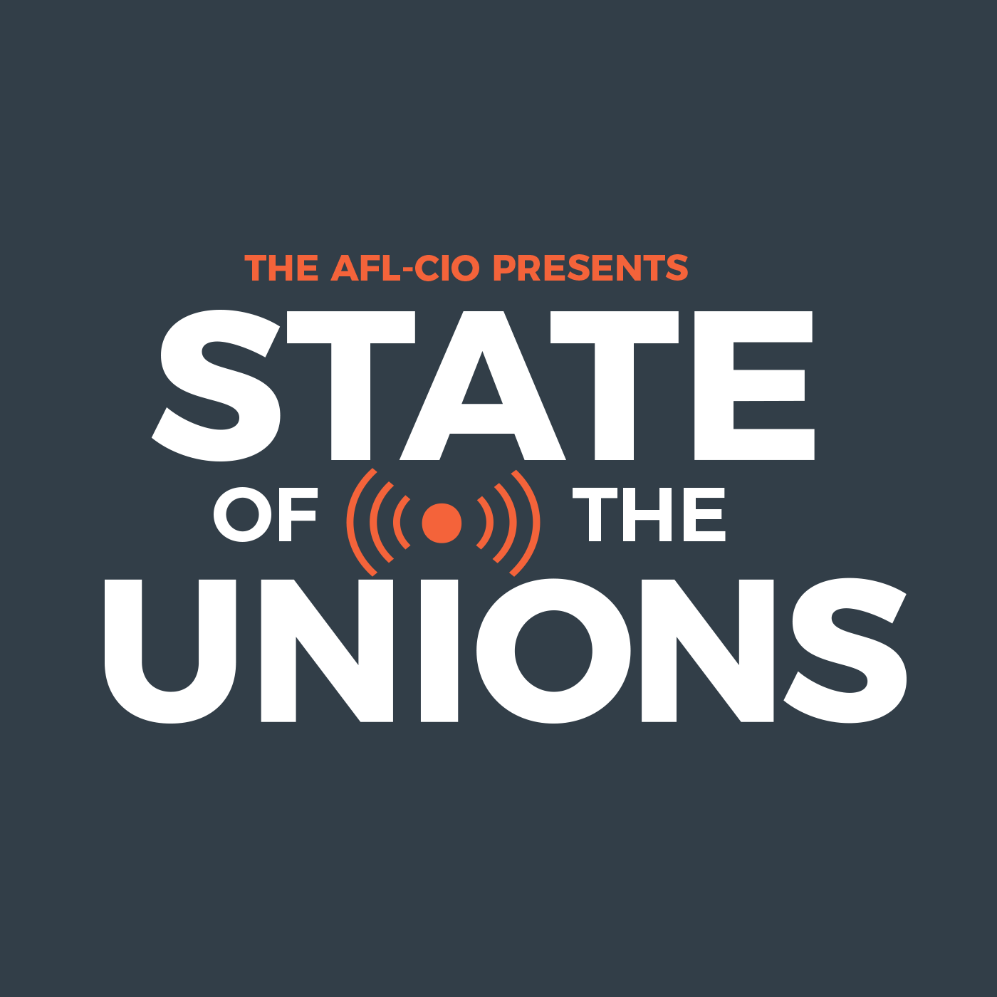 Introducing State of the Unions: An AFL-CIO Podcast
