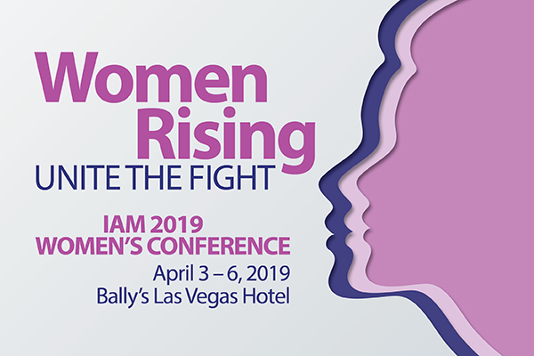 Take Part in the 2019 IAM Women's Conference to 'Unite the Fight'