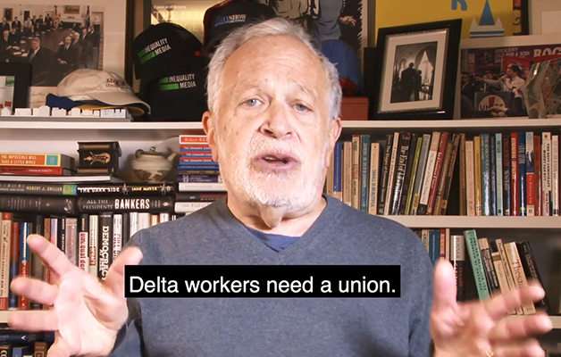 Former Labor Secretary Robert Reich: Delta Workers Deserve a Union