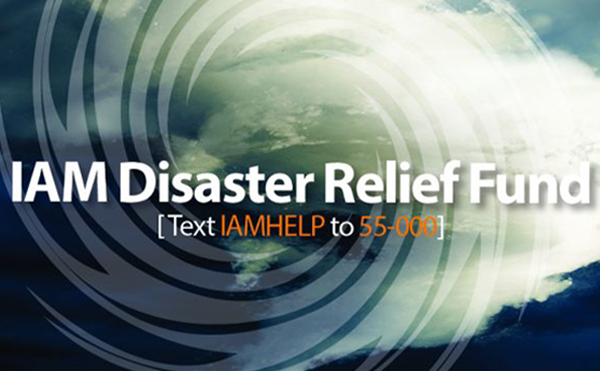 Donate to the IAM Disaster Relief Fund Before the Next Disaster Hits