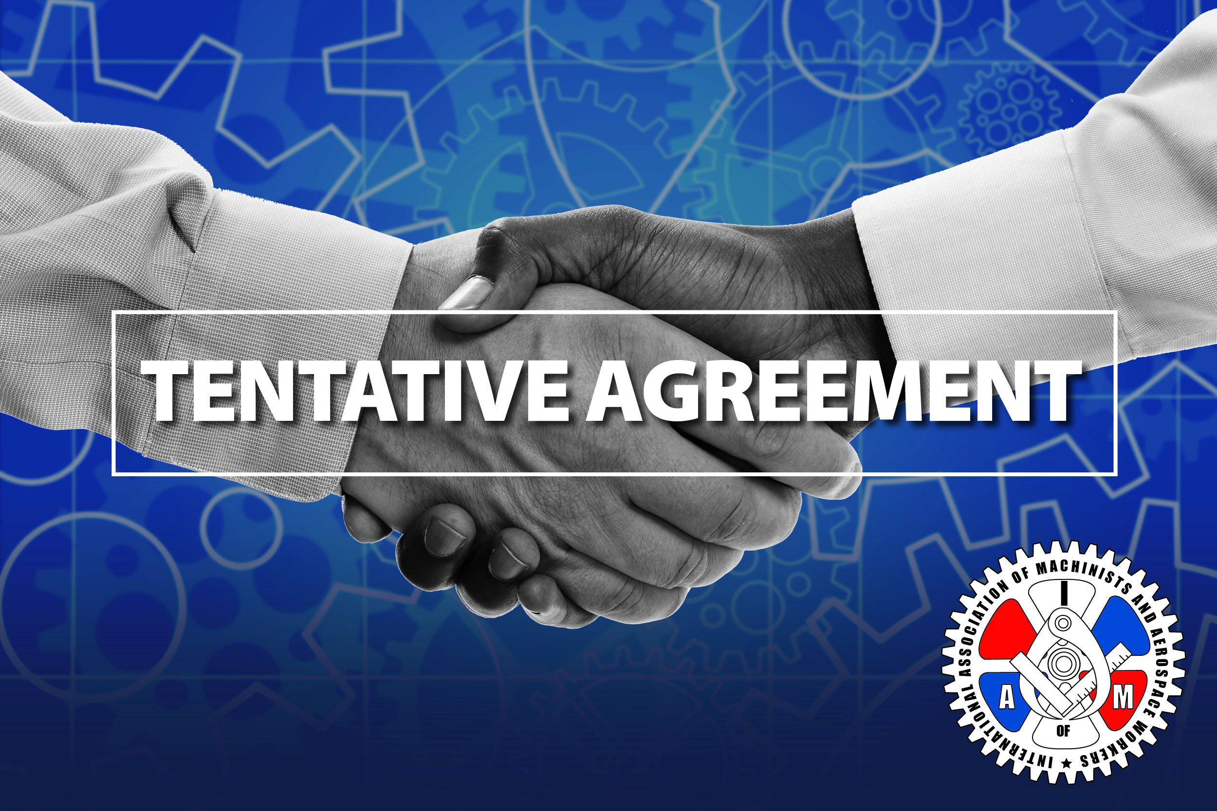 Machinists, IBEW Reach Tentative Agreement with General Electric