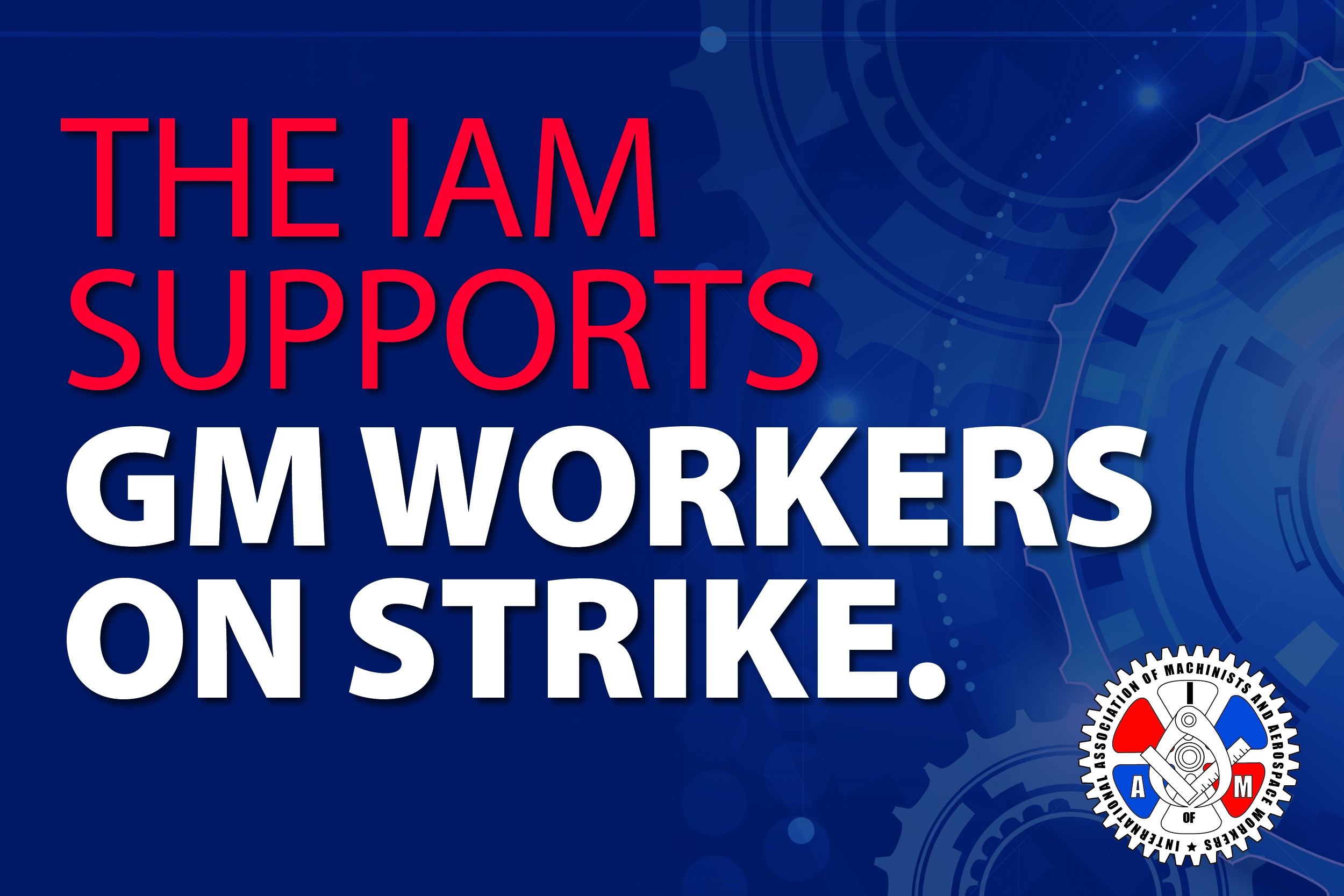 Machinists Support UAW Members on Strike at GM Facilities