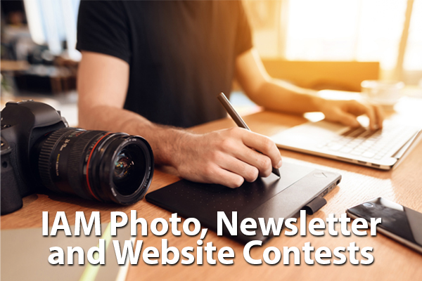 Enter the IAM Photo, Newsletter, and Website Contests