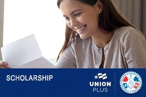 2020 Union Plus Scholarship Deadline is Near