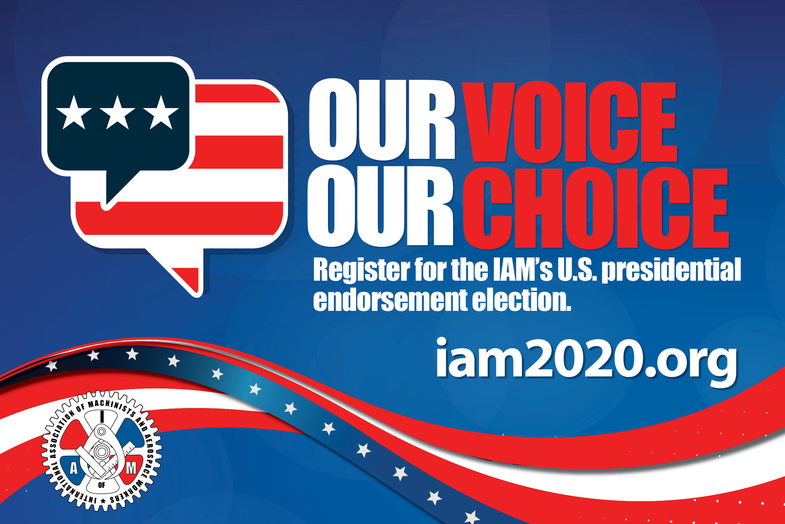 Register for IAM's 2020 Presidential Endorsement Election