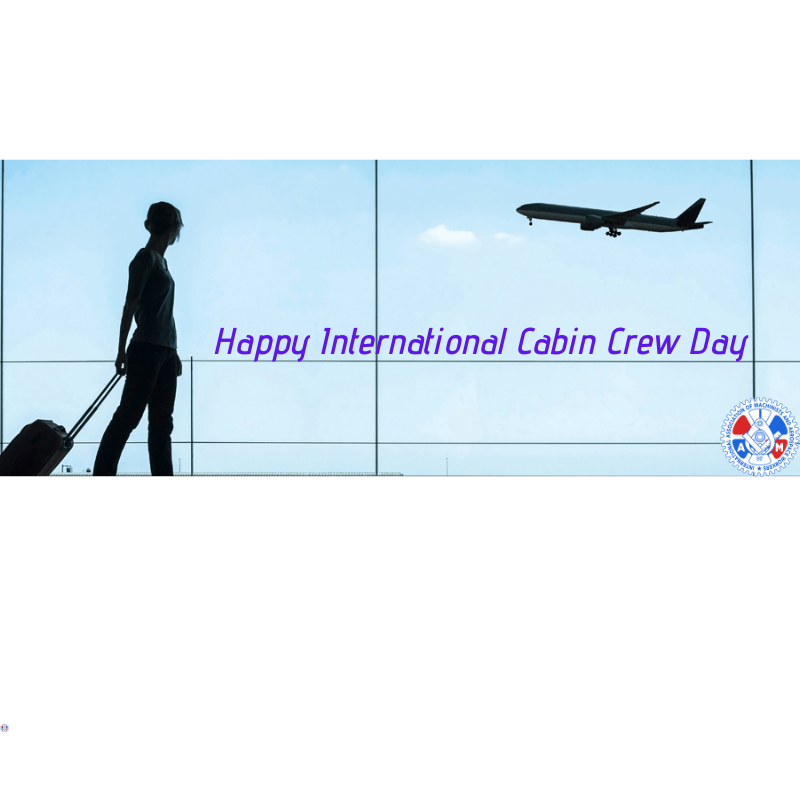 IAM Thanks Flight Attendants on International Cabin Crew Day