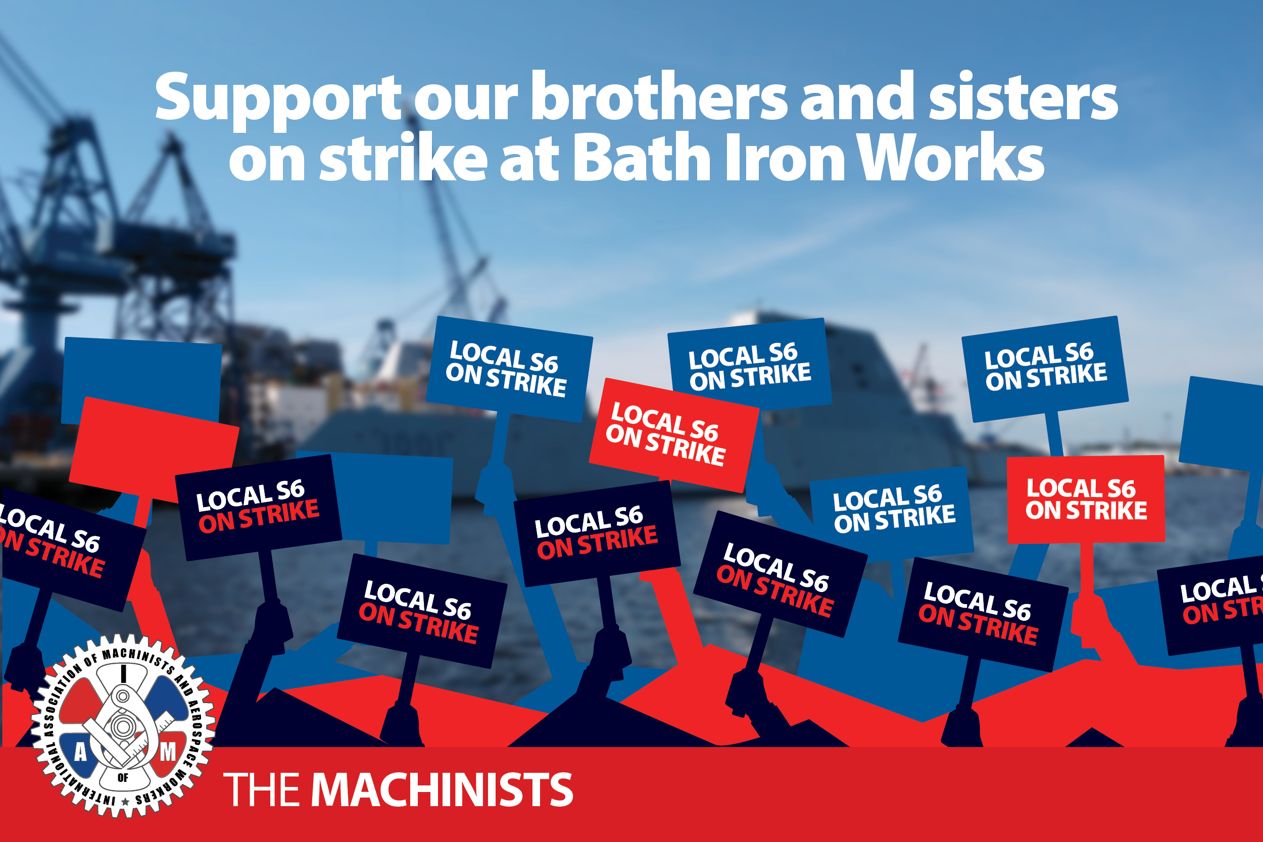Machinists Union Statement on IAM Local S6's Strike at Bath Iron Works