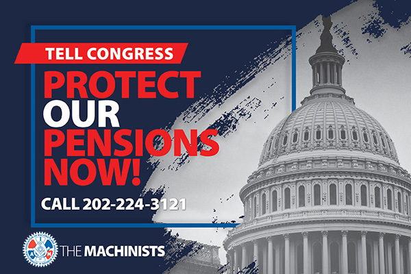 Machinists Union Leading the Fight for Pension Plan Relief