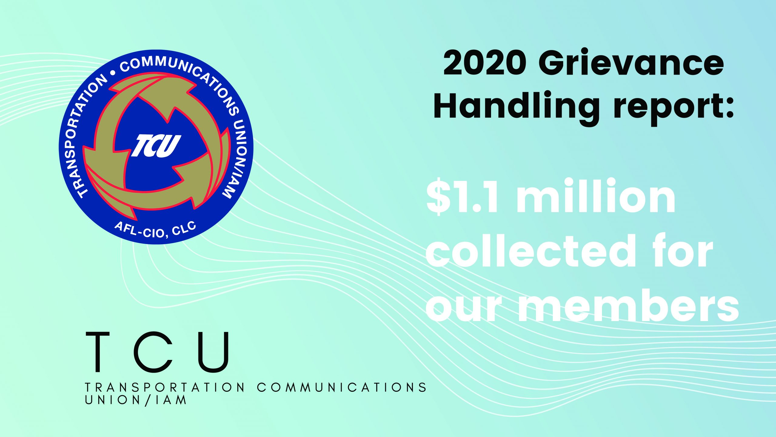 2020 Grievance Handling Report:  1.1 Million Dollars Collected for TCU Members