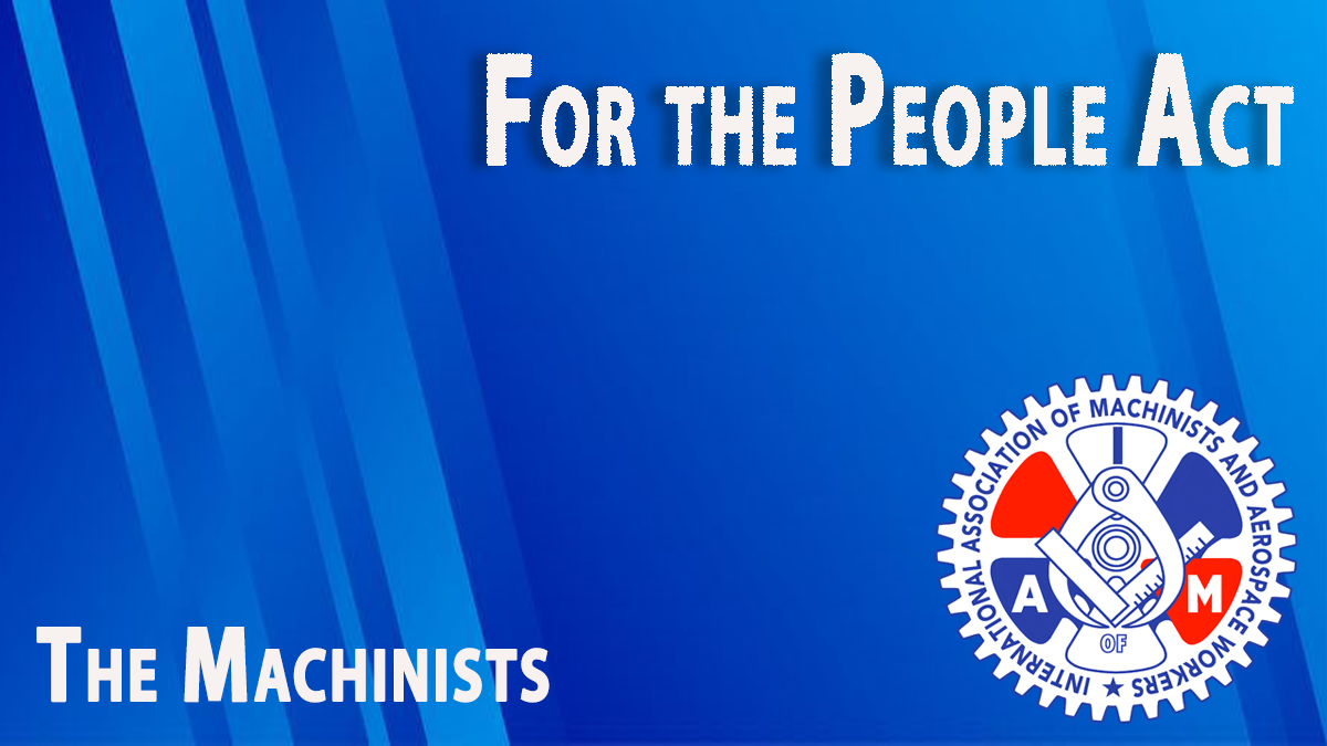 Machinists Support the For the People Act