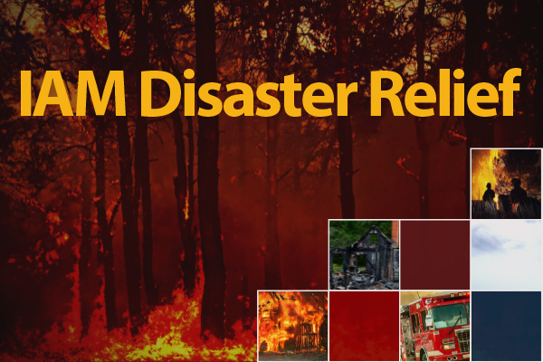 Help California Wildfire Victims with a Donation to the IAM Disaster Relief Fund